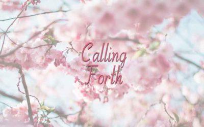 Calling Forth