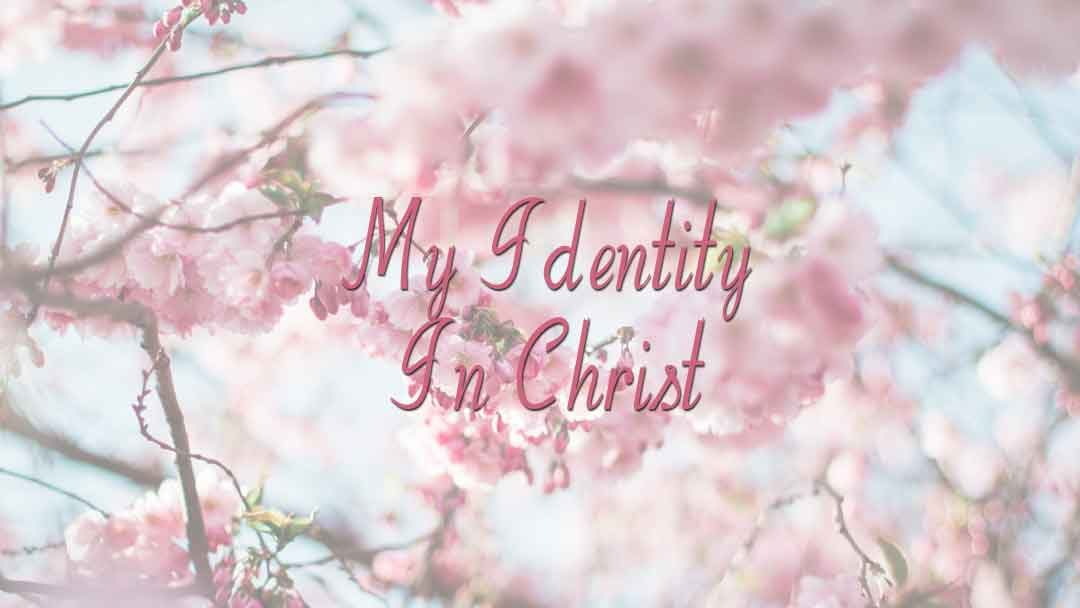 My Identity In Christ