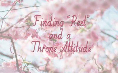 "Finding ""Rest"" and a ""Throne Attitude"""