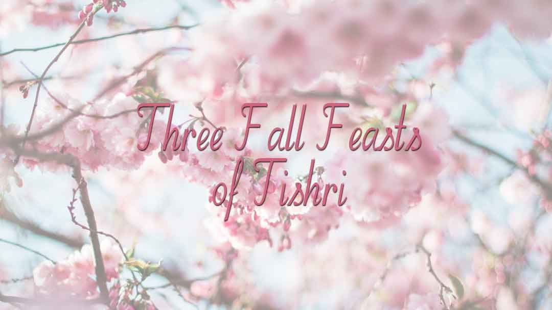 Three Fall Feasts of Tishri