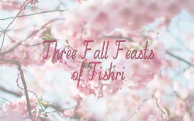 Three Fall Feasts of Tishri